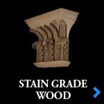 STAIN GRADE WOOD